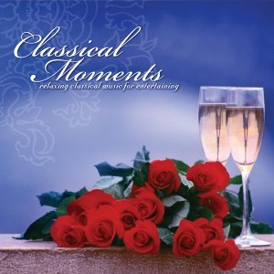 Classical Moments: Relaxing Classical Music for Entertaining