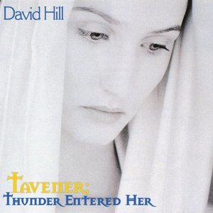 Tavener: Thunder entered her