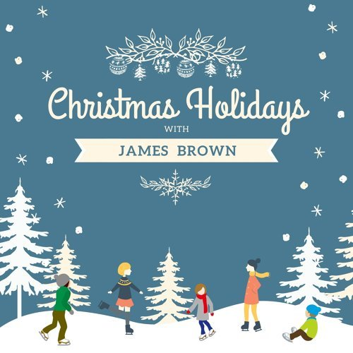 Christmas Holidays with James Brown