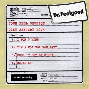 Dr Feelgood - BBC John Peel session (21st January 1975)
