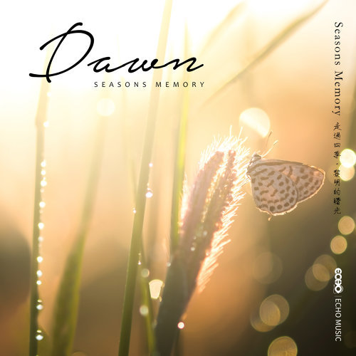 Seasons Memory.Dawn (走過四季.黎明的曙光)
