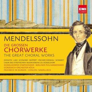 Mendelssohn: Die großen Chorwerke