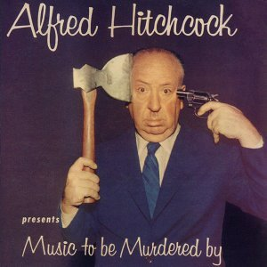 Alfred Hitchcock Presents Music to Be Murdered By