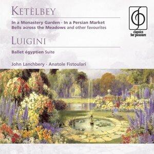 Ketèlbey: In a Monastery Garden etc . Luigini: Ballet égyptien - Suite