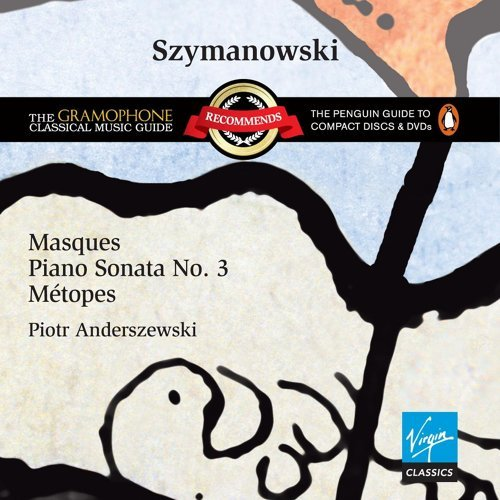 Szymanowski: Masques, Piano Sonata No. 3 & Métopes