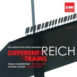 Reich: Different Trains, Piano Counterpoint, Triple Quartet
