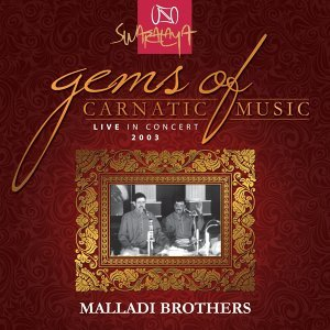 Gems Of Carnatic Music - Live In Concert 2003 – Malladi Brothers