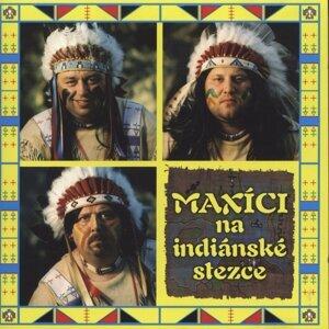 Maxici na indianske stezce