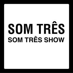 Som Três Show