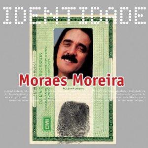 Identidade - Moraes Moreira