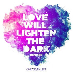 Love Will Lighten The Dark (Remixes)
