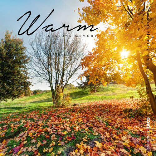 Seasons Memory.Warm (走過四季.午後的暖陽)