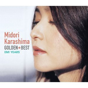 GOLDEN BEST MIDORI KARASHIMA -EMI YEARS