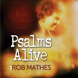Psalms Alive With Rob Mathes