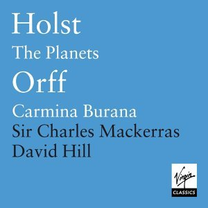 Orff - Carmina Burana / Holst - The Planets