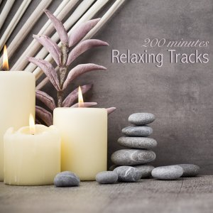 Relaxing Tracks 200 - 200 Minutes of Meditation Relaxation Music, Spa Massage Music, Deep Sleep Therapy, Study and Concentration, Mindfulness Techniques