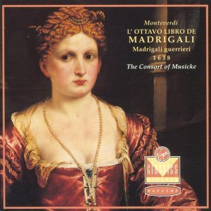Claudio Monteverdi: The Eight Book of Madrigals - Madrigals of War