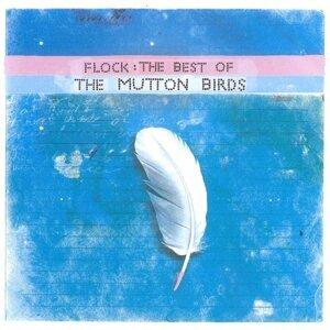 Flock : The Best Of The Mutton Birds