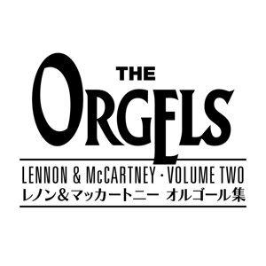 THE ORGELS (LENNON & McCARTNEY Vol. 2)