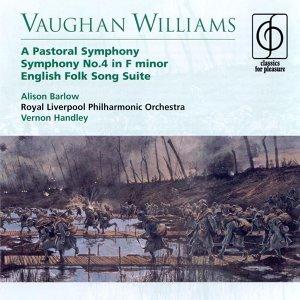 Vaughan Williams A Pastoral Symphony, Symphony No.4 in F minor, English Folk Song Suite