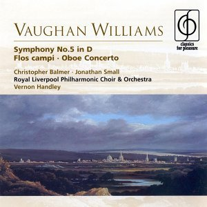 Vaughan Williams: Symphony No.5 in D, Flos campi & Oboe Concerto