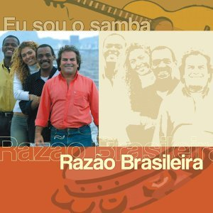 Eu Sou O Samba - Razão Brasileira
