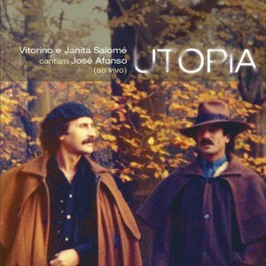 Utopia: Vitorino E Janita Salomé Cantam José Afonso [Ao Vivo] (Ao Vivo)