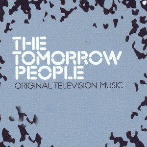 The Tomorrow People (The Original TV Music)
