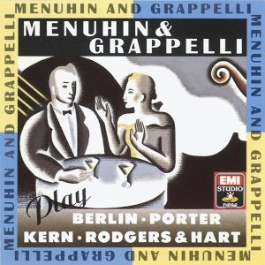Menuhin & Grappelli Play Berlin, Porter, Kern, Rodgers & Hart