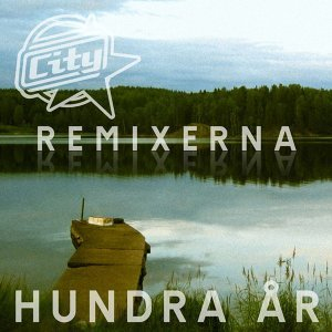 Hundra år [Remixerna] - Remixerna