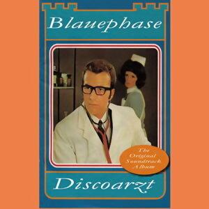 Blauephase Discoarzt - The Original Soundtrack Album