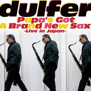 Papa'S Got A Brand New Sax - Live In Japan