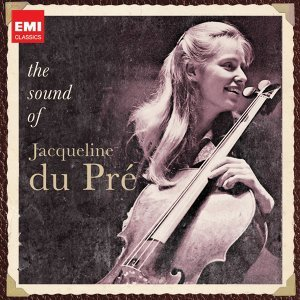 The Sound of Jacqueline Du Pré