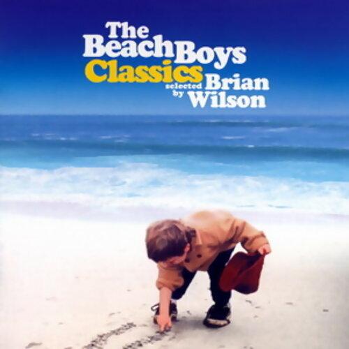 The Beach Boys Classics...Selected By Brian Wilson
