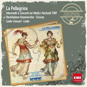 La Pellegrina - Musik zur Medici-Hochzeit 1589 (Remastered) - Remastered