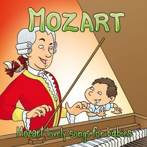 Mozart: The Mozart Lovely Songs For Babies