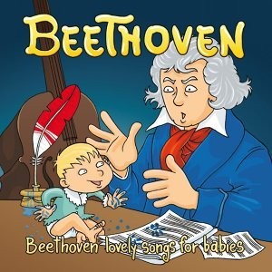 Beethoven: Lovely Songs For Babies