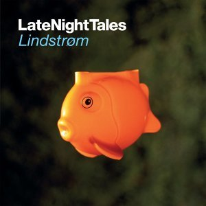 Late Night Tales: Lindstrom (Remastered) - Remastered