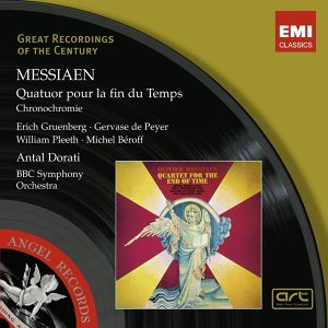 Messiaen: Quartet for the End of Time; Chronochromie