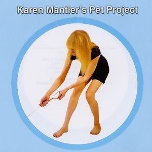 Karen Mantler'S Pet Project