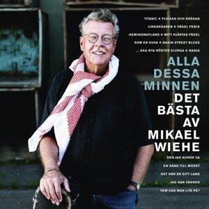Alla dessa minnen - Det bästa av Mikael Wiehe