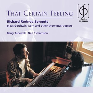 That Certain Feeling - Richard Rodney Bennett plays Gershwin, Kern and other show-music greats