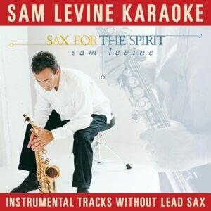 Sam Levine Karaoke - Sax For The Spirit (Instrumental Tracks Without Lead Track)