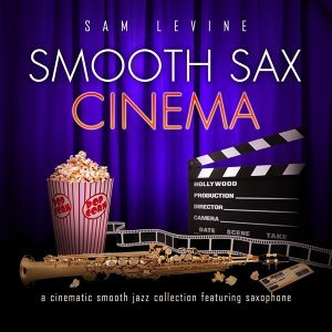 Smooth Sax Cinema: A Cinematic Smooth Jazz Collection Featuring Saxophone