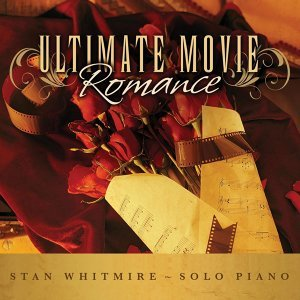 Ultimate Movie Romance: Romantic Movie Songs on Solo Piano