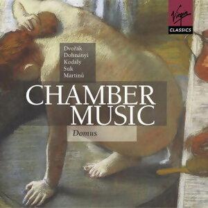 Chamber Music - Martinu, Dvorak, Kodaly, Dohnanyi, Suk