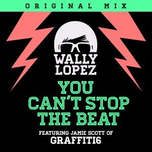 You Can't Stop The Beat (feat. Jamie Scott of Graffiti6) - feat. Jamie Scott of Graffiti6