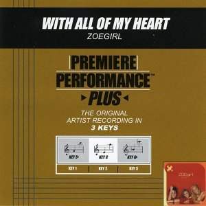 Premiere Performance Plus: With All Of My Heart