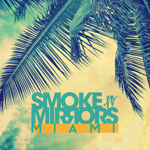 SMOKE-N-MIRRORS MIAMI (邁阿密迷離盛夏)