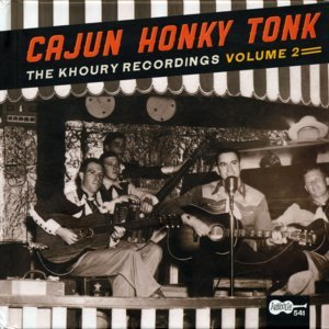 Cajun Honky Tonk: The Khoury Recordings Vol. 2